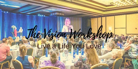 The Vision Workshop: Live a Life You Love tickets