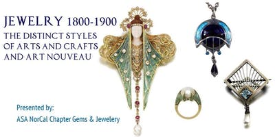 Jewelry 1800-1900  The distinct styles of Arts and Crafts and Art Nouveau