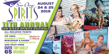 11th SAN DIEGO SPIRITS FESTIVAL,  AUG 24 - 25, 2019 tickets