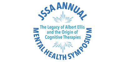 JSSA Staff Annual Mental Health Symposium - The Legacy of Albert Ellis and the Origin of Cognitive Therapies - 5.5CE's