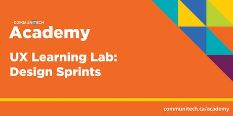 Communitech Academy: UX Learning Lab: Design Sprints - Fall 2019 tickets