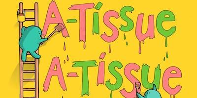 A-TISSUE A-TISSUE @ The Little Theatre Festival -