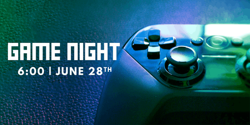 GAME NIGHT | June 28, 2019