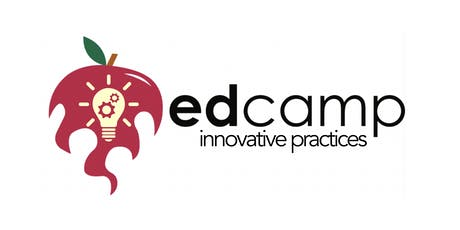 Edcamp Innovative Practices 2019 tickets