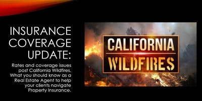 The New Reality of Property Insurance Coverage; Post California Wildfires.