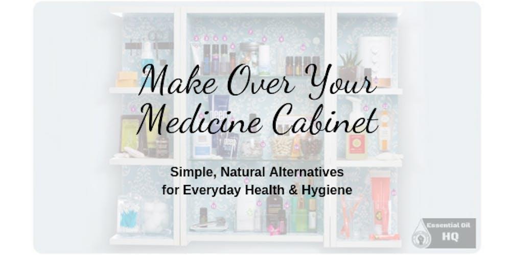 Make Over Your Medicine Cabinet Simple Natural Alternatives
