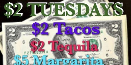 $2 TACO TUESDAYS  tickets