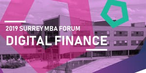 Surrey MBA Forum: Digital Finance