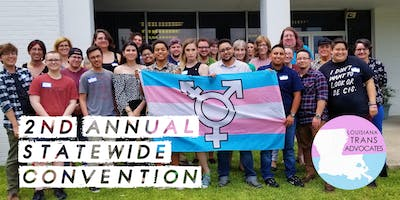 Louisiana Trans Advocates's 2nd Annual Statewide Convention