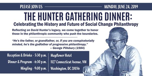 The Hunter Gathering Dinner: Celebrating the History and Future of Social Change Philanthropy