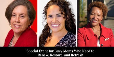 Special Event for Busy Moms Who Need to Renew,  Restore. and Refresh!