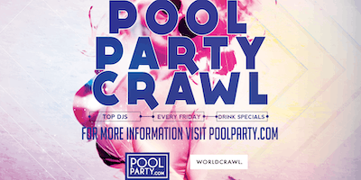 Friday's GOLD Pool Party Crawl (July  19)