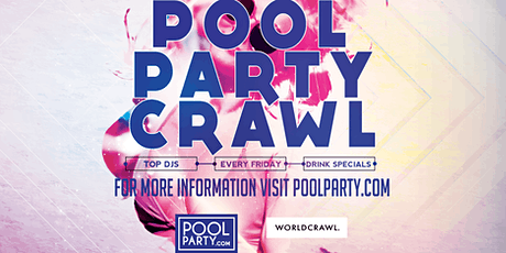 Friday's GOLD Pool Party Crawl (April 3rd) tickets