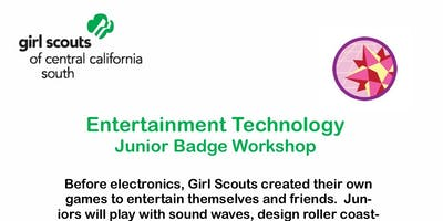 Entertainment Technology Badge Workshop - Junior - Kern County