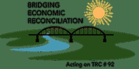 Bridging Economic Reconciliation - Acting on TRC#92 tickets
