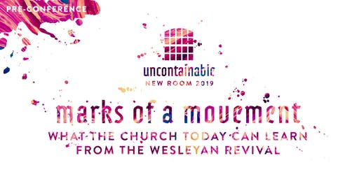 Marks of a Movement: What the Church Today Can Learn From the Wesleyan Revival (Pre-Conference)