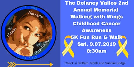 The Delaney Valles 2nd Annual Memorial Walking with Wings and 5K Fun Run tickets