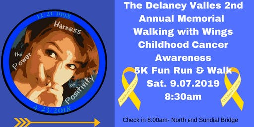 The Delaney Valles 2nd Annual Memorial Walking with Wings and 5K Fun Run