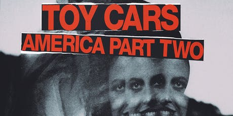 Toy Cars, America Part Two, Same As You +invites // Piranha Bar tickets