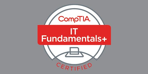 August 19-23: CompTIA IT Fundamentals (ITF+) Certification Boot Camp