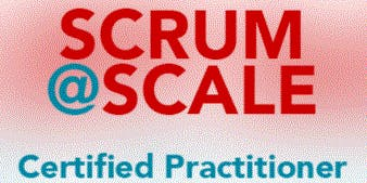 Certified Scrum@Scale Practitioner Training - Weekend at London, UK- Best Price