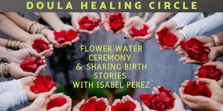 BIRTH WORKERS HEALING CIRCLE flower water ceremony & sharing birth stories tickets