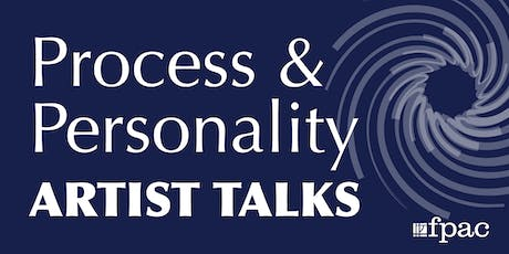 Process and Personality Artist Talks tickets