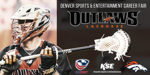 Denver Sports & Entertainment Career Fair Hosted by Denver Outlaws & Broncos