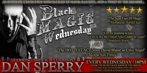 BLACK MAGIC WEDNESDAY with Shock Illusionist Dan Sperry
