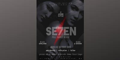 SE7EN: Pole Dance Revue