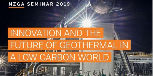 NZGA Seminar: Innovation and the Future of Geothermal in a Low Carbon World