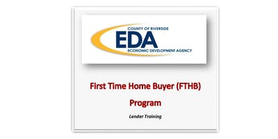 County of Riverside Economic Development Agency FTHB Training