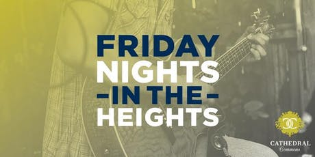 Friday Nights in The Heights at Cathedral Commons tickets