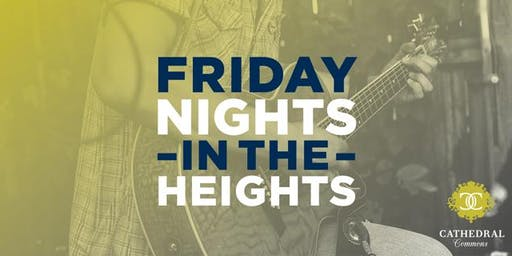 Friday Nights in The Heights at Cathedral Commons
