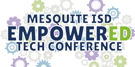 Mesquite ISD EmpowerED Technology Conference tickets