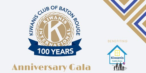 Kiwanis Club of Baton Rouge 100 Year Gala Benefiting Kiwanis Family House