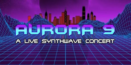 Aurora 9 - Synthwave Concert tickets