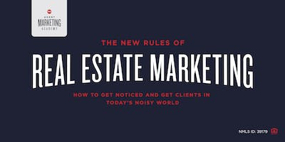 The New Rules of Real Estate Marketing; How to get Noticed
