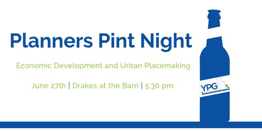 YPG Planners Pint Night - Economic Development + Urban Placemaking