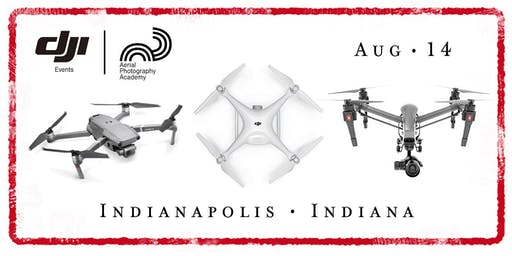 DJI Drone Photo Academy – Indianapolis, IN