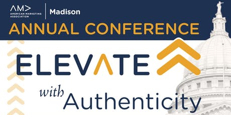 "AMA Madison's 2019 Annual Conference: ""Elevate with Authenticity"" tickets"