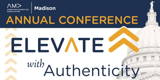 "AMA Madison's 2019 Annual Conference: ""Elevate with Authenticity"""