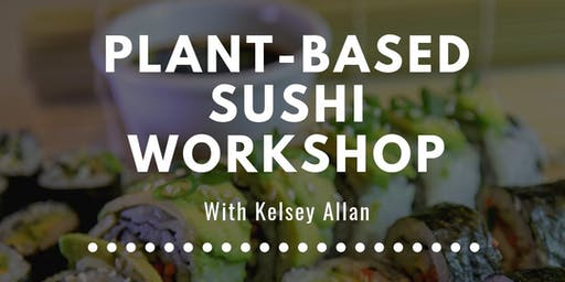 Plant-Based Sushi Workshop
