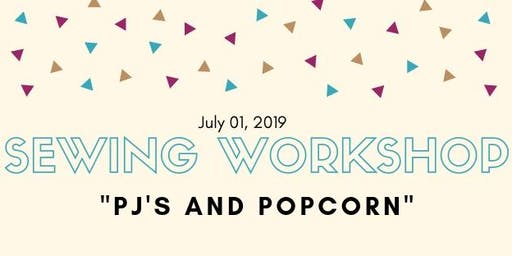 """Sewing Workshop - """"Pj's and Popcorn"""""""