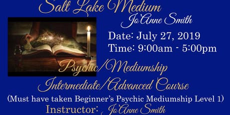 PSYCHIC/MEDIUMSHIP INTERMEDIATE/ADVANCED COURSE WITH SALT LAKE MEDIUM, JO'ANNE SMITH tickets