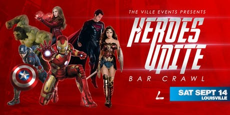 Heroes Unite Bar Crawl - Louisville September 14th tickets