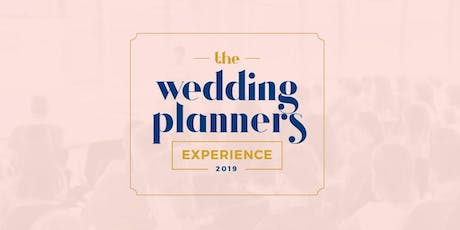 The Wedding Planners Experience 2019 tickets