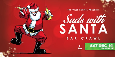 Suds with Santa Bar Crawl - Louisville December 14th tickets