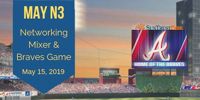 May N3: Networking Mixer & Atlanta Braves Game