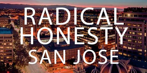 Radical Honesty Weekend Workshop - San Jose, CA | August 23-25, 2019